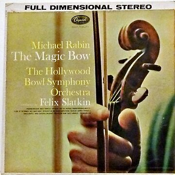 Michael Rabin, The Hollywood Bowl Symphony Orchestra, The Magic Bow  by Vintaged