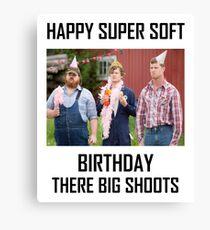 Letterkenny Happy Super Soft Birthday Canvas Print