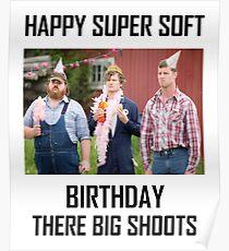 Letterkenny Happy Super Soft Birthday Poster