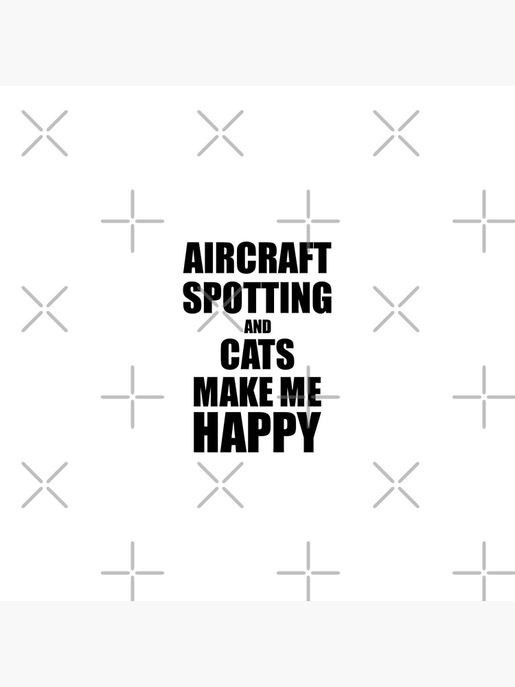 Aircraft Spotting And Cats Make Me Happy Funny Gift Idea For Hobby Lover von FunnyGiftIdeas
