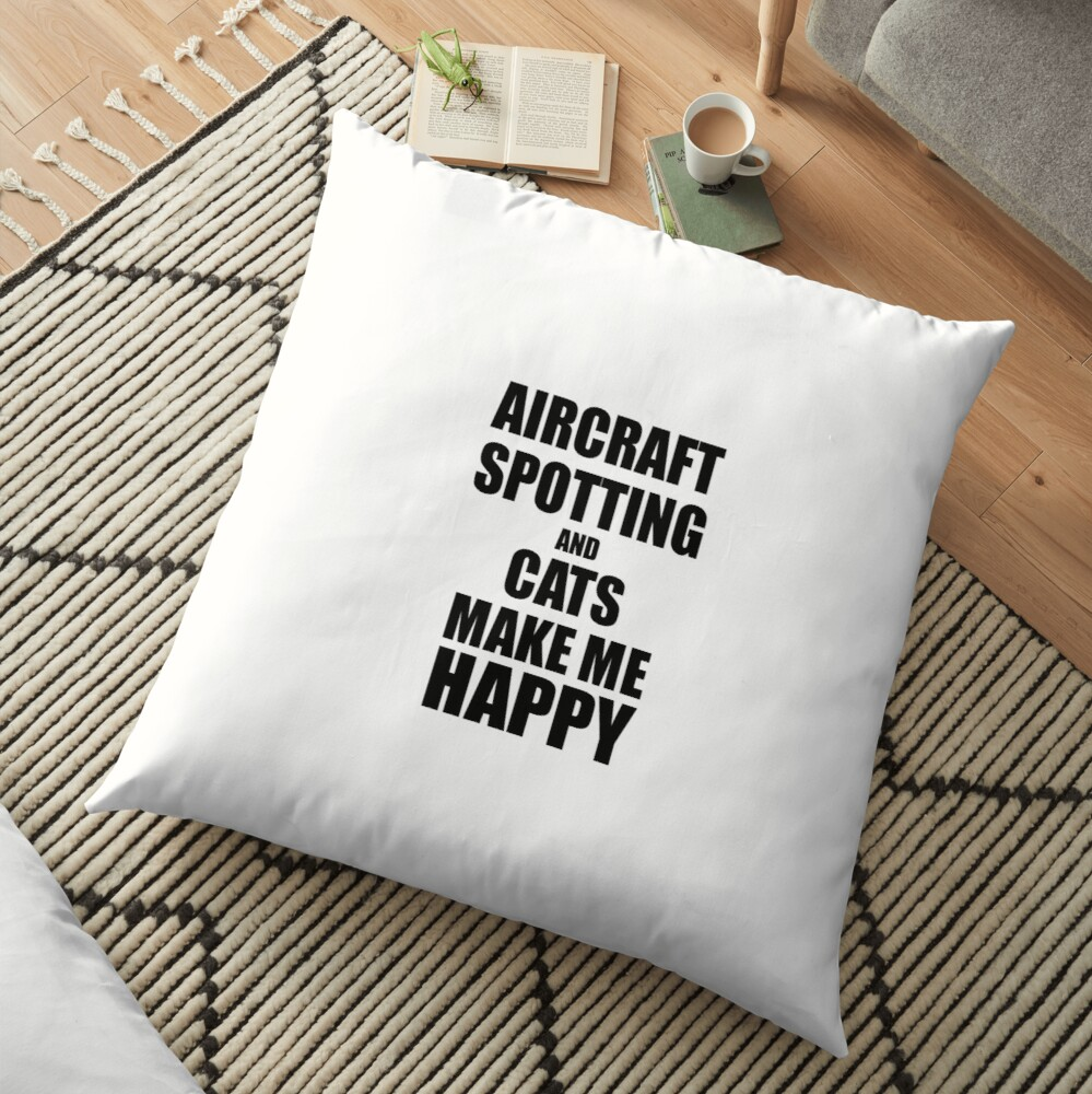 Aircraft Spotting And Cats Make Me Happy Funny Gift Idea For Hobby Lover Bodenkissen