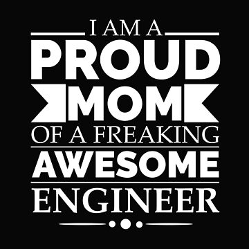 Proud Mom of an awesome Engineer by losttribe