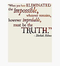 Sherlock Holmes - Eliminate the Impossible Photographic Print
