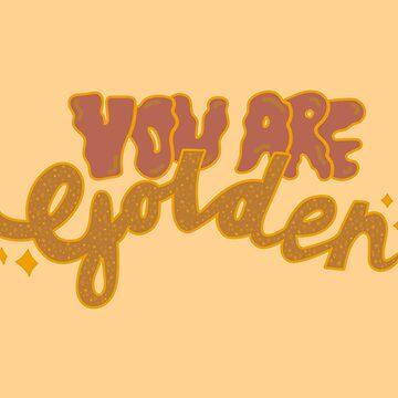 Du bist golden von doodlebymeg