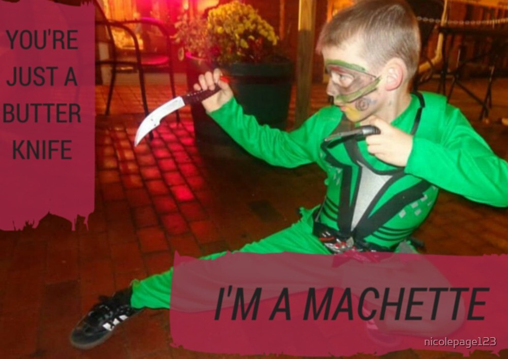 I'm a Machette by nicolepage123