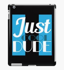 You Are Never Too Old To Have Style And Feel Awesome Age Is Just A Number Just Cool Dude T-shirt iPad Case/Skin
