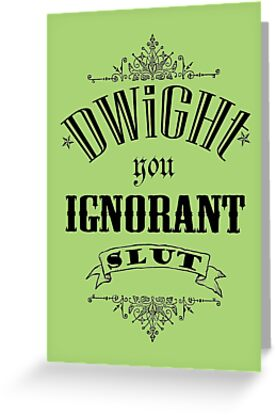 You Ignorant Slut - For Prints, Cards and Posters by pickledbeets