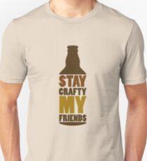 Stay Crafty My Friends T-Shirt