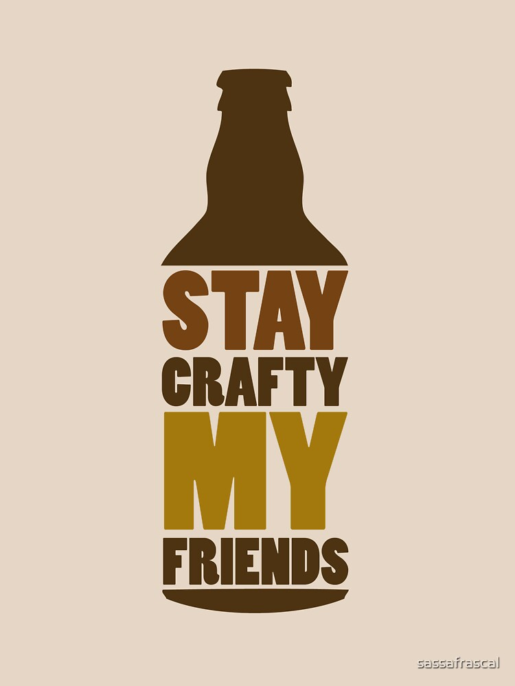 Stay Crafty My Friends by sassafrascal