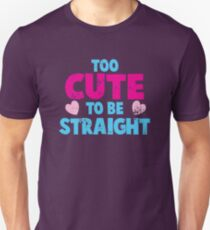 TOO CUTE to be straight! distressed version T-Shirt