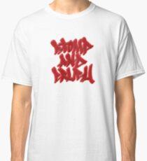 Stomp and Crush Classic T-Shirt
