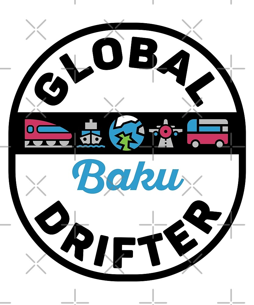 Baku Azerbaijan Global Drifter by designkitsch