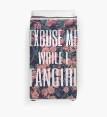 'Scuse Me While I Fangirl Duvet Cover