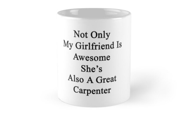 Not Only My Girlfriend Is Awesome She's Also A Great Carpenter  by supernova23