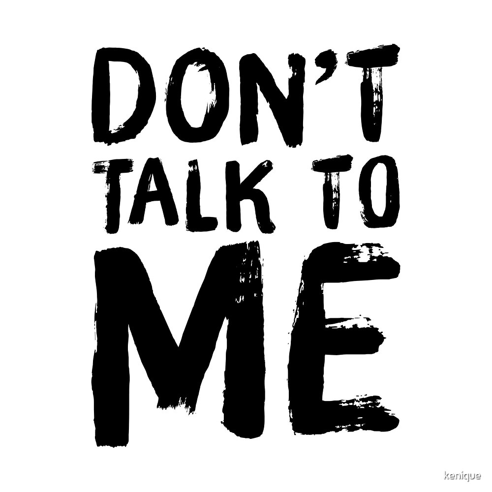 Don't Talk To Me Sticker by kenique