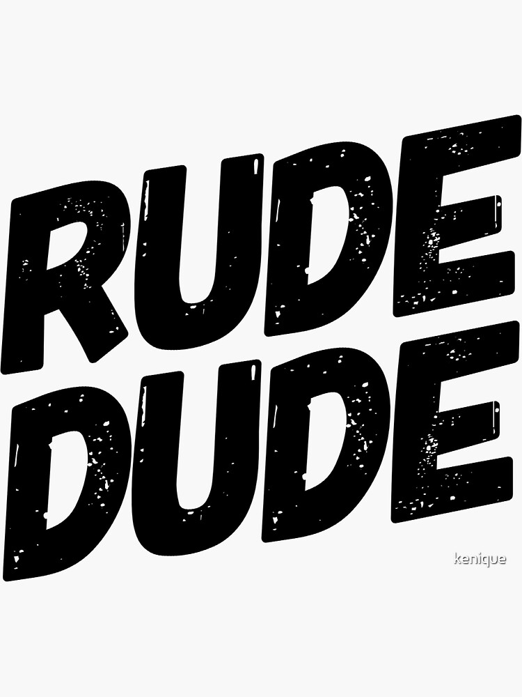Rude Dude Sticker by kenique