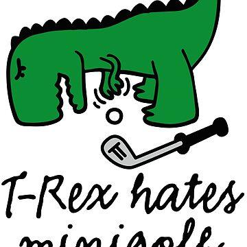 T-Rex hates minigolf miniature golf dinosaur by LaundryFactory