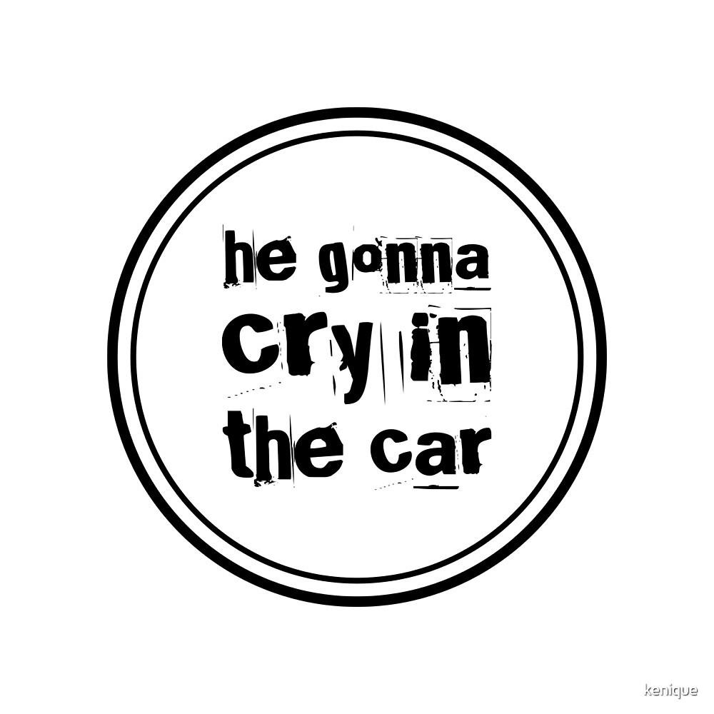 Cry In The Car A2 Sticker by kenique