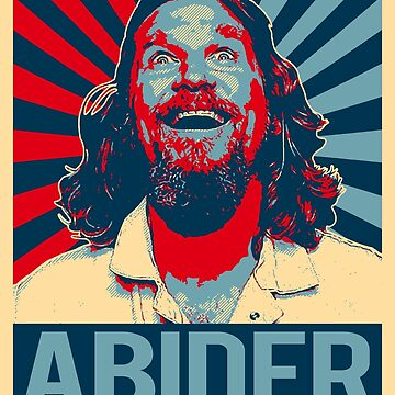 The Dude Abides - Abider by bigtimmystyle