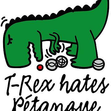 T-Rex hates pétanque dinosaur pétanque player by LaundryFactory