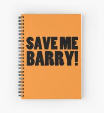 Save Me Barry! Spiral Notebook