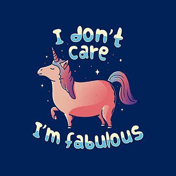 Es ist mir egal, ich bin fabelhaft von tobiasfonseca