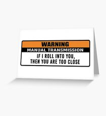Warning - manual transmission  Greeting Card