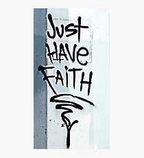 Just Have Faith Photographic Print