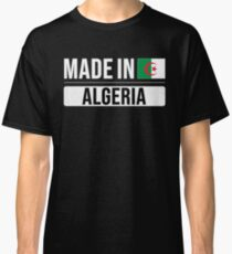 9376567da90e7 Made In Algeria Gift For Algerian Born in Algeria With the Algerian Flag  Classic T-