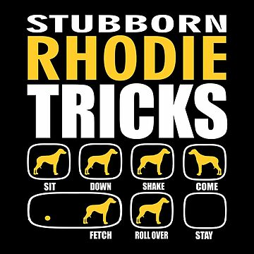Stubborn Rhodie Dog Tricks Gift  by funnyguy
