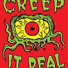 «Creep It Real» de jarhumor