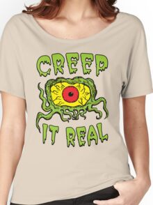 Creep It Real Women's Relaxed Fit T-Shirt