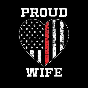 Thin Red Line Proud Firefighter Wife by teesaurus