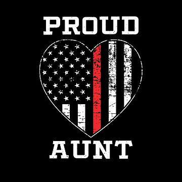 Thin Red Line Proud Firefighter Aunt by teesaurus