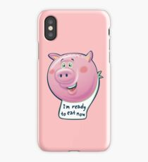I'm Ready to Eat Now  iPhone Case/Skin