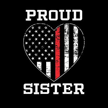Thin Red Line Proud Firefighter Sister by teesaurus