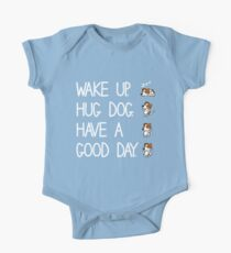 Dog Lover Wake Up Hug Dog Have A Good Day gift One Piece - Short Sleeve