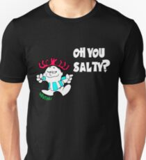 Oh you Salty?? T-Shirt