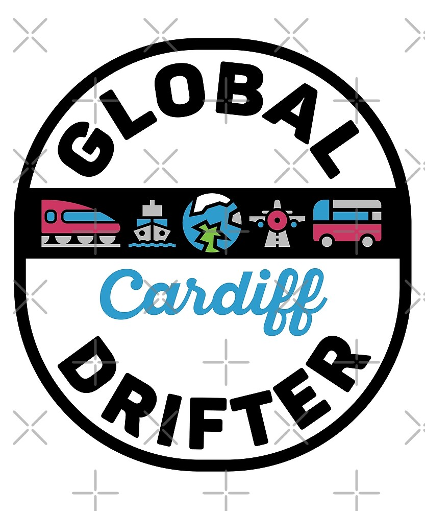 Cardiff Wales Global Drifter by designkitsch