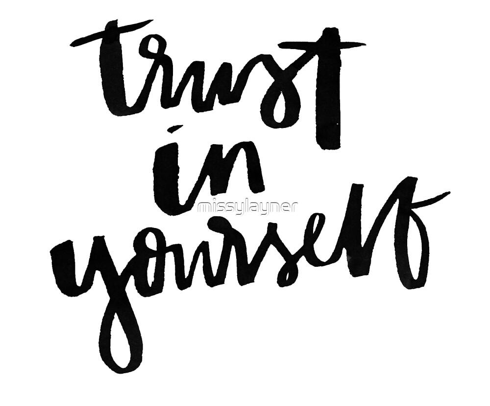 Trust in Yourself  by missylayner