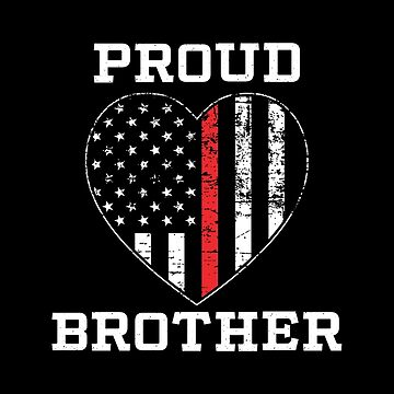 Thin Red Line Proud Firefighter Brother by teesaurus