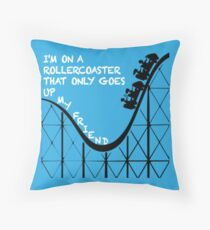 I'm on a Rollercoaster Throw Pillow