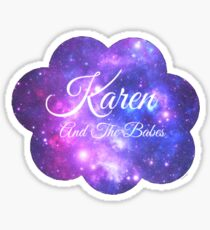 Karen and The Babes (White Font) Sticker
