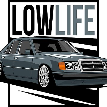 W124 Low Life by glstkrrn
