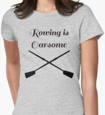 Rowing is Oarsome Women's Fitted T-Shirt