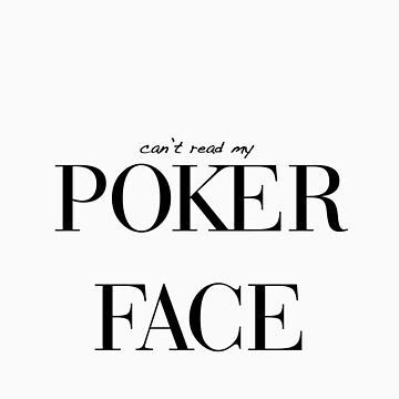 can't read my poker face by dvey93