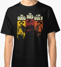 The Good, The Bad, & The Ugly Classic T-Shirt