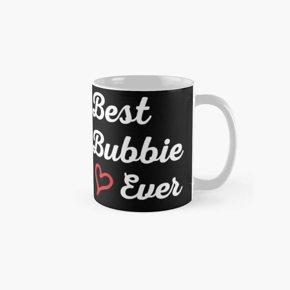 Best Bubbie Ever, Funny Gift T-Shirt. Classic Mug