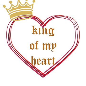 King Of My Heart by rosetattoohes