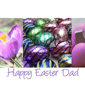 Happy Easter Dad - Easter collage by portosabbia